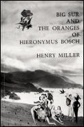 Big Sur and Oranges of Hieronymus Bosch