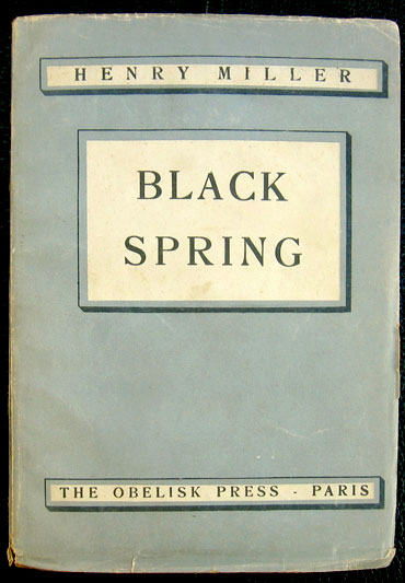 Henry Miller, Black Spring, Obelisk Press: Paris, 1938
